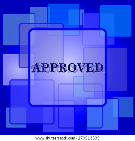 Approved icon. Internet button on abstract background.  - stock photo