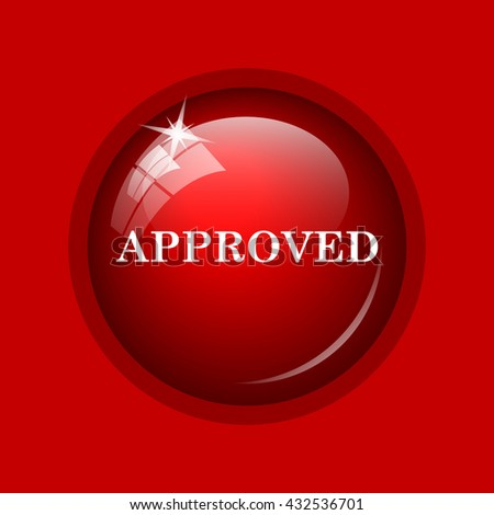 Approved icon. Internet button on red background. - stock photo