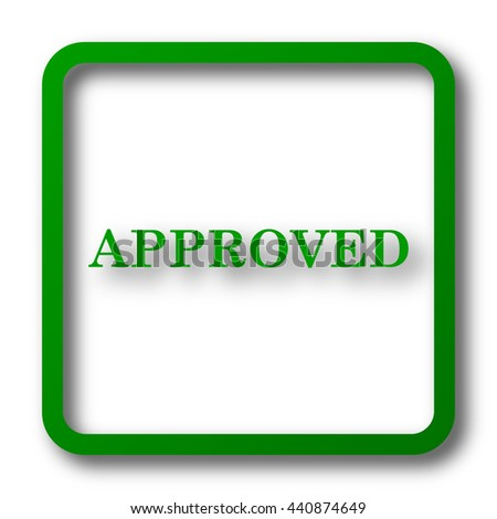 Approved icon. Internet button on white background. - stock photo