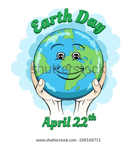 April 22 Earth day poster. Smiling globe in hands - stock photo