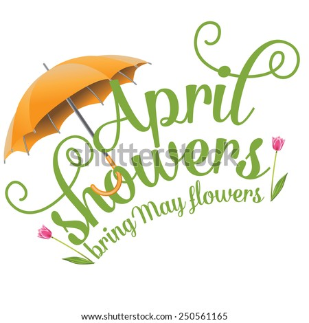 April showers bring May flowers design royalty free stock illustration Perfect for ads, poster, flier, signage, promotion, greeting card, blog - stock photo