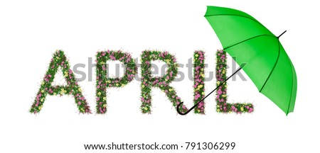 April written in pink and yellow flowers, with green umbrella. Seasonal - spring, springtime with showers of rain. Isolated on white.