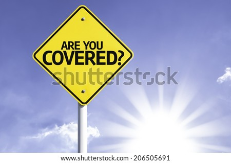 Are you Covered? road sign with sun background - stock photo