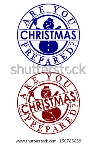 Are you prepared? Christmas. A set of two rubber stamp on a white background. - stock photo