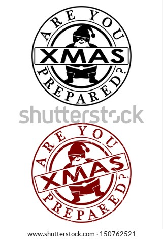Are you prepared? Xmas. A set of two rubber stamp on a white background. - stock photo