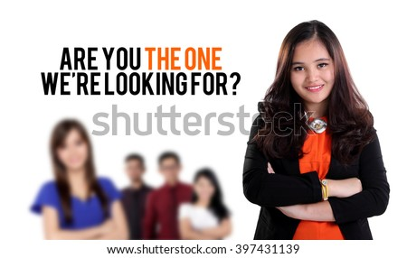 Are you the one we're looking for? Job recruitment design with image of young business people standing, on white background - stock photo