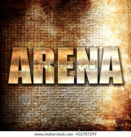 arena, 3D rendering, metal text on rust background - stock photo