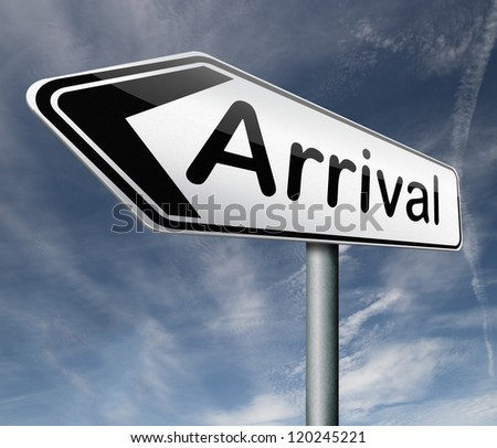 arrival sign post arriving flight schedule arrival button