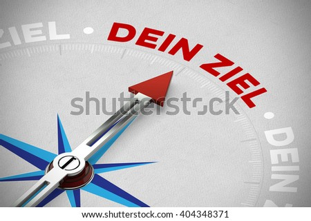 """Arrow pointing to the German slogan """"Dein Ziel"""" (your goal) on a compass (3D Rendering) - stock photo"""