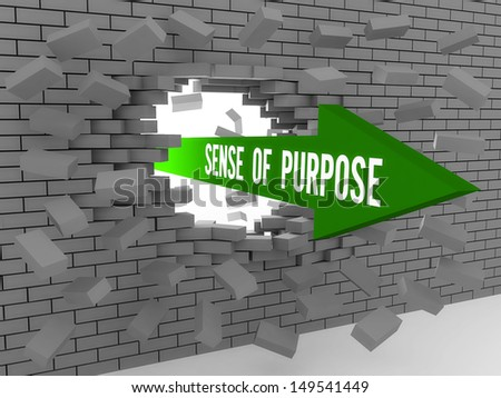 Arrow with words Sense of Purpose breaking brick wall. Concept 3D illustration. - stock photo