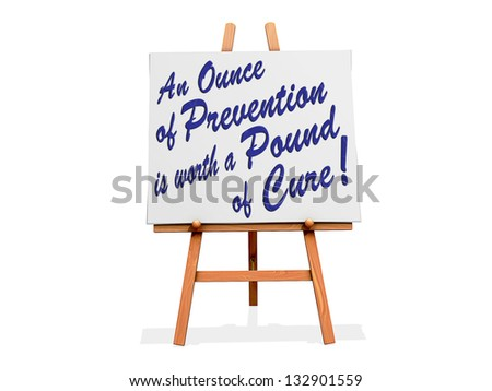 Art Easel on a white background with An ounce of prevention is worth a pound of cure