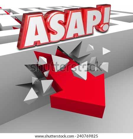 ASAP words abbreviation for As Soon As Possible words on a wall in a maze and arrow breaking through to arrive at destination with fast speed and urgency - stock photo