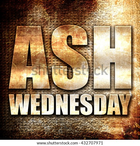 ash wednesday, 3D rendering, metal text on rust background - stock photo