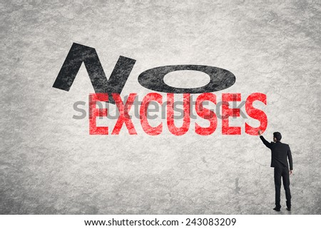 Asian businessman write text on wall, No Excuses - stock photo
