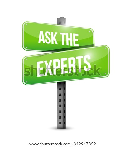 ask the experts road sign illustration design graphic over white - stock photo