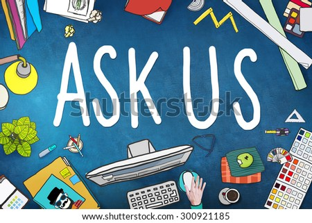Ask Us Help Support Response Information Concept - stock photo