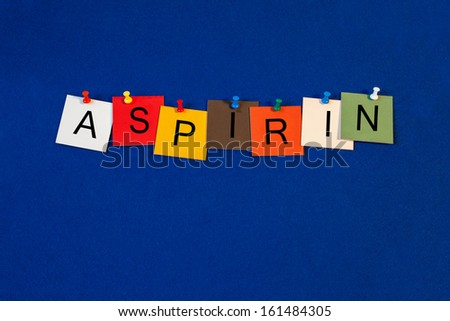 Aspirin -  sign series for medical fitness and health care - stock photo