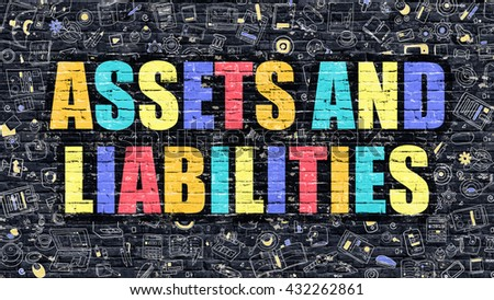 Assets and Liabilities. Multicolor Inscription on Dark Brick Wall with Doodle Icons. Assets and Liabilities Concept in Modern Style. Assets and Liabilities Business Concept. - stock photo