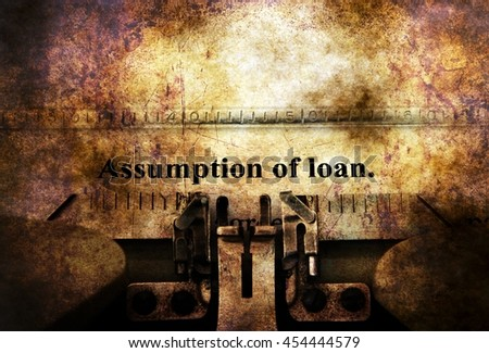 Assumption of loan grunge concept - stock photo