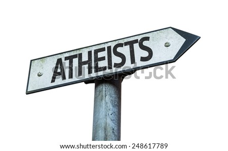 Atheists sign isolated on white background - stock photo