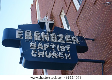ATLANTA, GA - JAN 15: The historic sign for Ebenezer Baptist Church hangs during renovations, on what would have been Martin Luther King Jr's 82nd birthday, January 15, 2011, Atlanta.