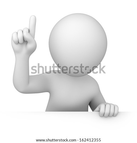 attention! 3d human points a finger up. image with a work path  - stock photo