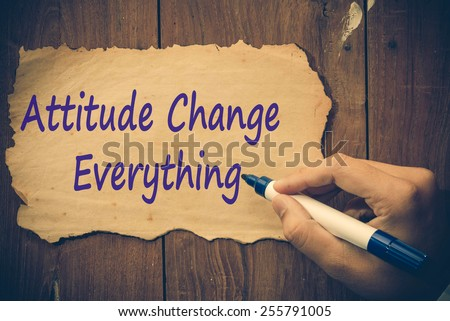 attitude change everything write on paper - stock photo