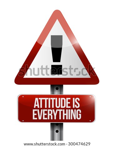 attitude is everything warning sign concept illustration design icon - stock photo