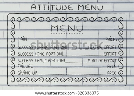 attitudes menu: choosing between making the efforts to reach success or failing for free