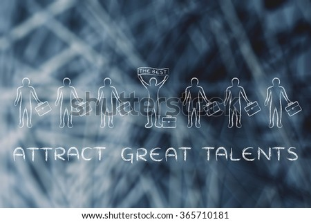 "attract great talents: person standing out from the crowd holding a ""The best"" banner"