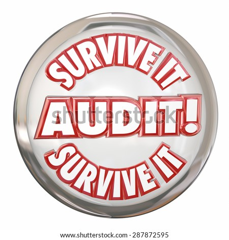 Audit Survive It words on a white shiny button to illustrate preparing with accounting and bookkeeping for an auditor to review your finances, budget or books - stock photo
