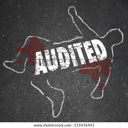 Audited word on a chalk outline of a dead body illustrating a feared accounting review or bad business bookkeeping of finances - stock photo