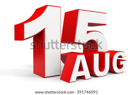 August 15. 3d text on white background. Illustration.