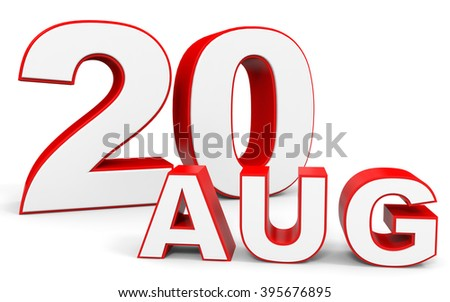 August 20. 3d text on white background. Illustration.
