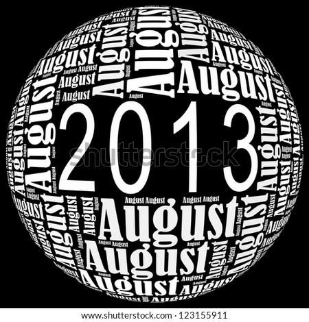 August 2013 info-text graphics arrangement on black background - stock photo