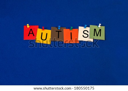 Autism, sign series for learning disabilities, autism, Asperger's, cognitive behavior, therapy, disorders and the autism spectrum. - stock photo