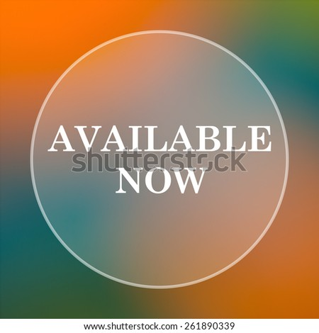 Available now icon. Internet button on colored  background.  - stock photo