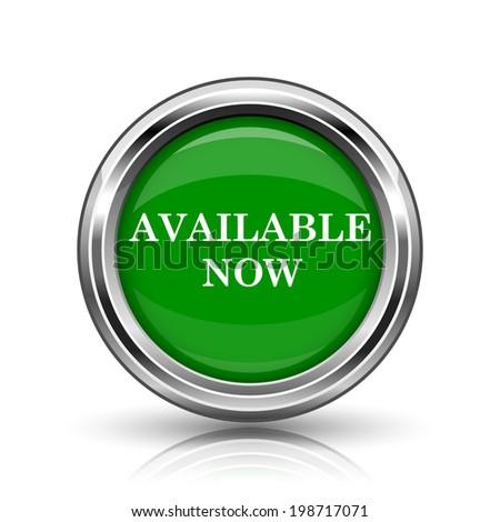 Available now icon. Metallic internet button on white background.  - stock photo