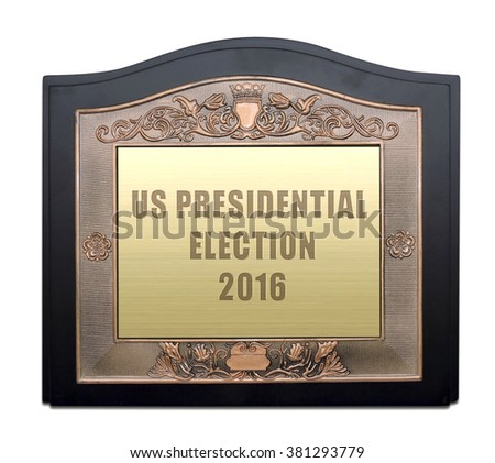 Award Mock Up, Black plaque with gold  with us presidential election text. - stock photo
