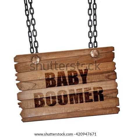 baby boomer, 3D rendering, wooden board on a grunge chain - stock photo