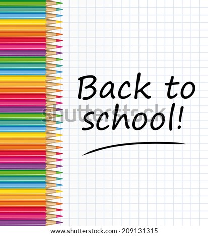 Back to school ! Colored pencils and notepaper sheet.   - stock photo