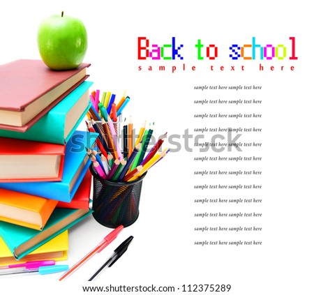 Back to school. School tools. On white background.