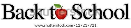 Back to school title with big red apple for the teacher. Isolated on white background. For education, literacy, scrapbook projects - stock photo