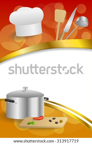 Background abstract red cooking white hat saucepan soup ladle knife paddle kitchen pepper olives gold ribbon vertical frame illustration  - stock photo