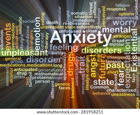 Background concept wordcloud illustration of anxiety glowing light