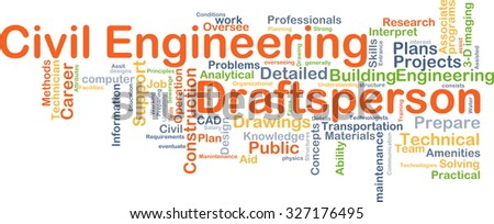 Background concept wordcloud illustration of civil engineering draftsperson