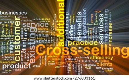 Background concept wordcloud illustration of cross-selling glowing light - stock photo