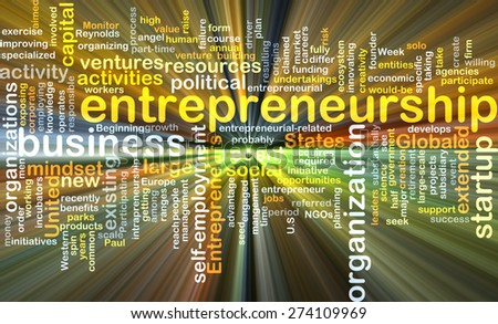 Background concept wordcloud illustration of entrepreneurship glowing light