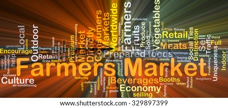 Background concept wordcloud illustration of farmer market glowing light