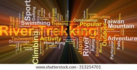 Background concept wordcloud illustration of river trekking glowing light